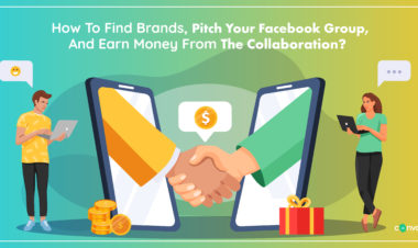 How To Find Brands, Pitch Your Facebook Group, And Earn Money From The Collaboration New