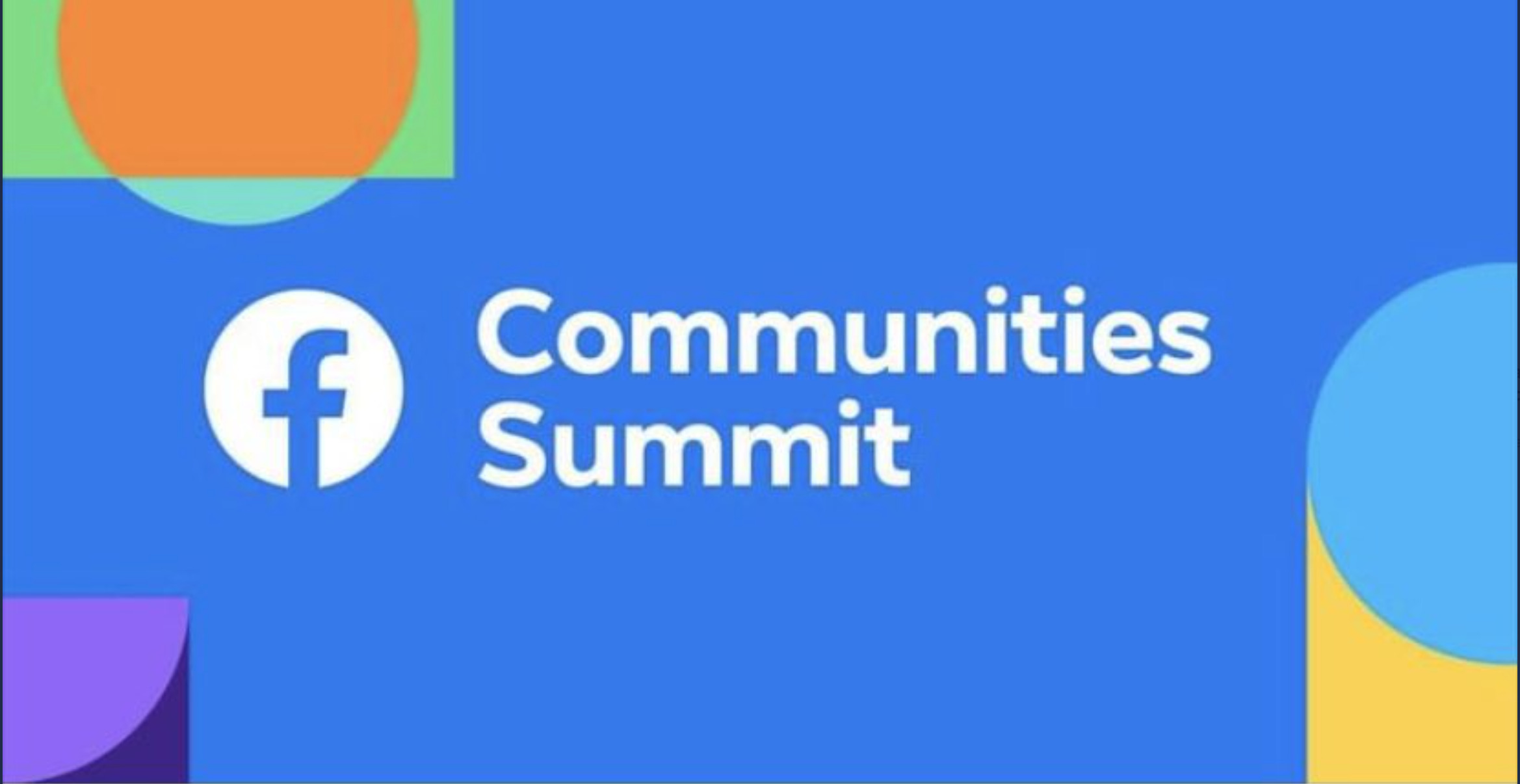 Facebook Communities Summit Keynote – 2020 – New features for Facebook groups