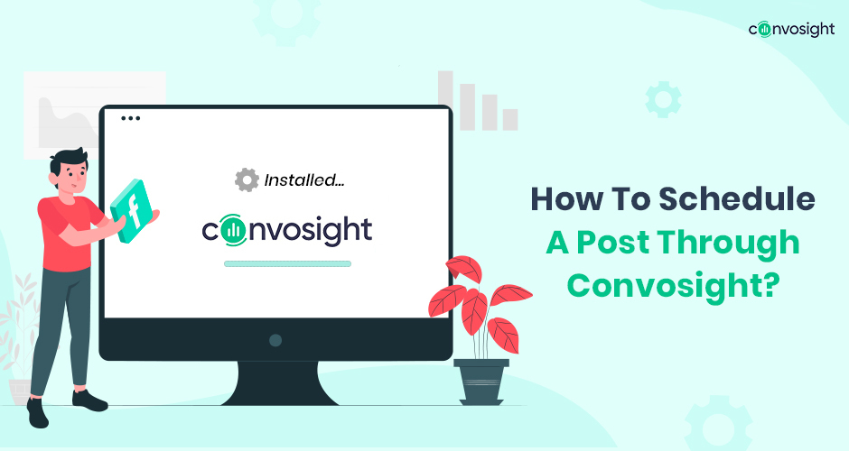 How To Schedule A Post Through Convosight_