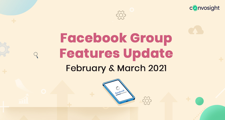 Facebook Group Updates - Feb + March 2021