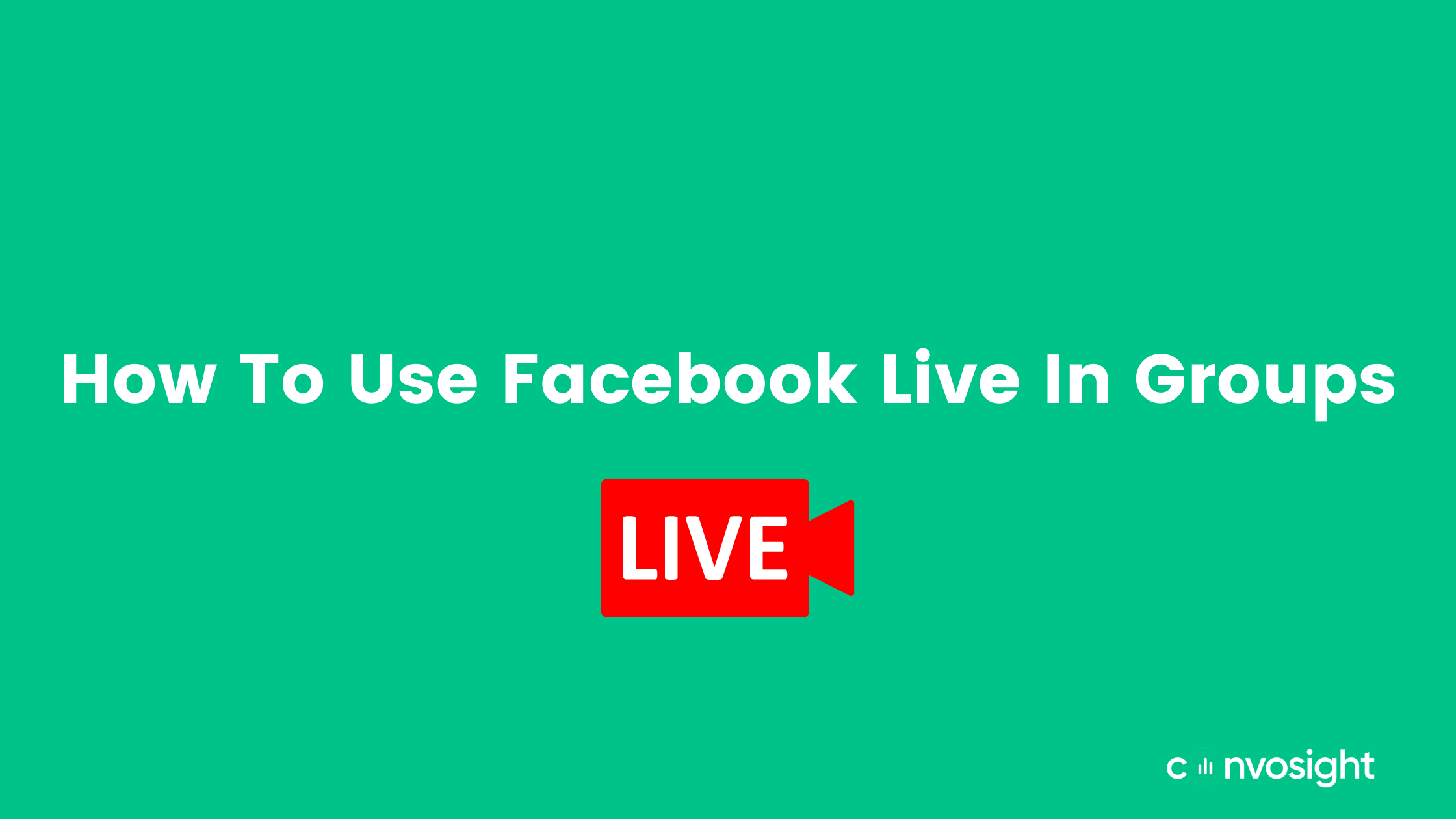 How-To-Use-Facebook-Live-In-Groups-Convosight